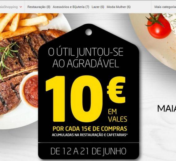 Vales 10 euros por cada 15 euros de compras no Maia Shopping